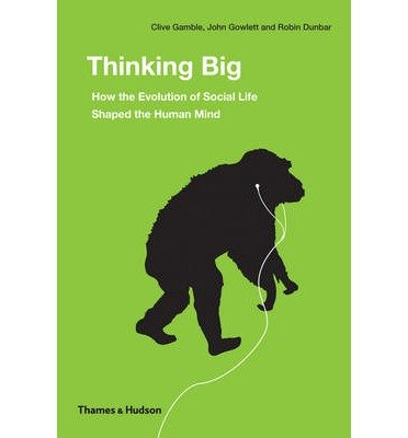 [(Thinking Big: How the Evolution of Social Life Shaped the Human Mind)] [Author: Robin Dunbar] published on (September, 2014)