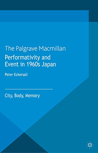Download Performativity and Event in 1960s Japan: City, Body, Memory Pdf