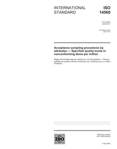 ISO 14560:2004, Acceptance sampling procedures by attributes - Specified quality levels in nonconforming items per million