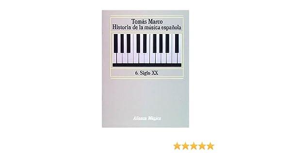 Historia de la música española. 6. Siglo XX Alianza Música Am: Amazon.es: Marco, Tomás: Libros