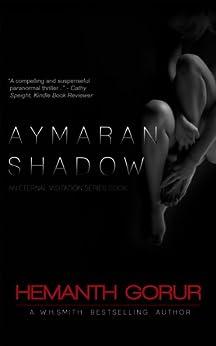 Aymaran Shadow (Eternal Visitation Book 1) by [Gorur, Hemanth]