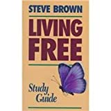 Living Free Study Guide, Steve Brown, 0801010969