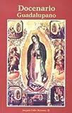img - for Docenario Guadalupano -Del 1 al 12 e Diciembre o para el dia 12 de cada mes book / textbook / text book