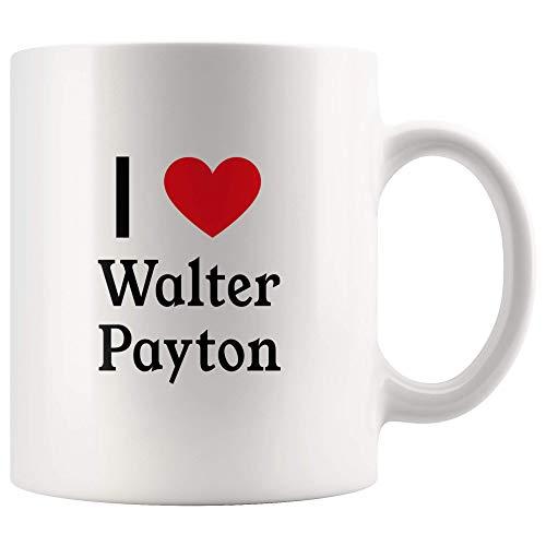 I Love Walter Payton Tea and Coffee Mug: 11oz Tea and Coffee Mug Merchandise For Fans Of Walter Payton!