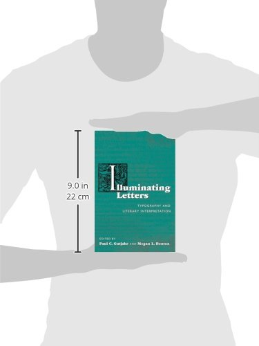 Illuminating Letters: Typography and Literary Interpretation (Studies in Print Culture and the History of the Book) by University of Massachusetts Press