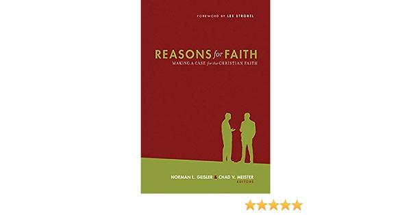Reasons for Faith: Making a Case for the Christian Faith ...