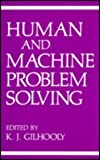 Human and Machine Problem Solving, Gilhooly, K. J., 0306429624