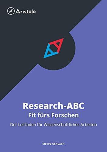 Research-ABC – Fit fürs Forschen: Der Leitfaden für Wissenschaftliches Arbeiten
