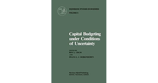 Capital Budgeting Under Conditions of Uncertainty