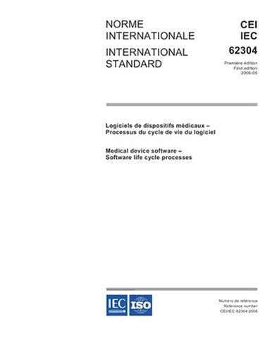 IEC 62304 Ed. 1.0 b:2006, Medical device software - Software life cycle processes IEC TC/SC 62A