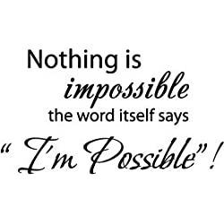 "22"" X 12.5"" Black Nothing is impossible... the word itself says ""I'm possible""! Vinyl Wall Decal Decor Art Sticker"