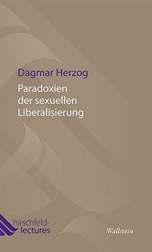 Paradoxien der sexuellen Liberalisierung (Hirschfeld-Lectures)