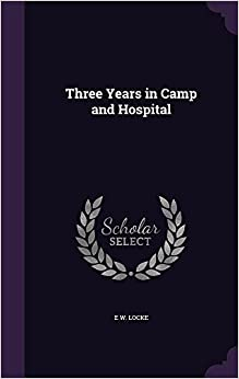Three Years in Camp and Hospital
