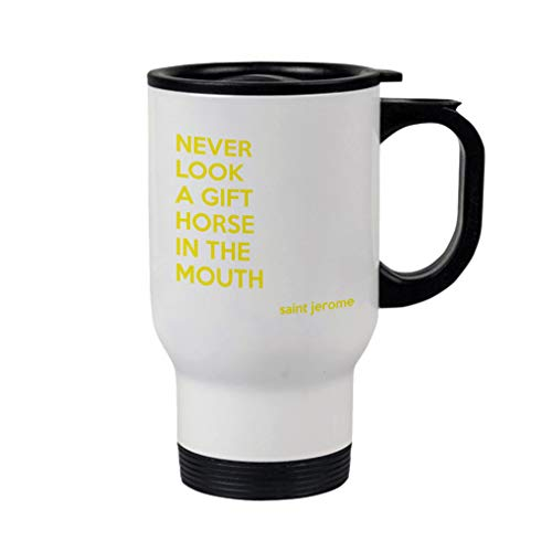 Yellow Never Look A Gift Horse in The Mouth Steel Travel Mug - White (Never Look A Horse In The Mouth)