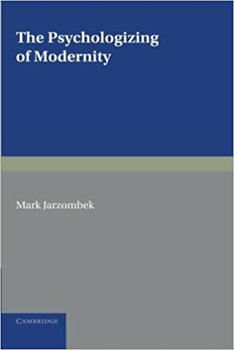 Book The Psychologizing of Modernity: Art, Architecture, and History