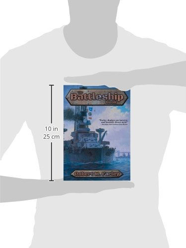 The Battleship Book Robert M Farley  AmazonCom