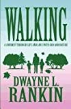 Walking, Dwayne L. Rankin, 1456083244