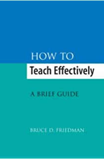 How to Teach Effectively: A Brief Guide: Amazon.co.uk: Bruce D ...