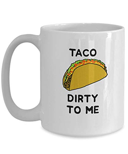Taco Mug - Coffee Cup With Funny Quote & Saying - Unique Novelty Mexican Food Lover Gift - Taco Tuesday and Cinco de Mayo Party Supplies - Fun Christmas Idea For Men, Women, Adults & 21st Birthday]()