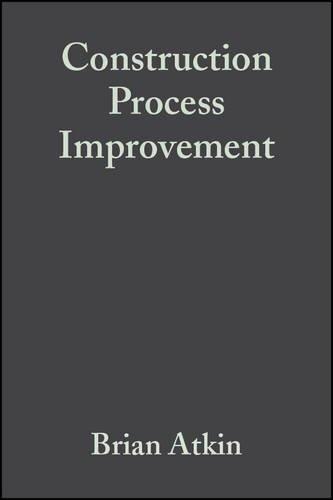 Construction Process Improvement Download Pdf By Brian Atkin