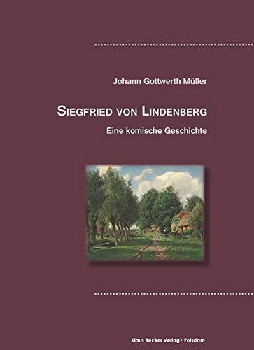 Siegfried von Lindenberg: Eine komische Geschichte, Leipzig 1779