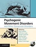 img - for Psychogenic Movement Disorders and Other Conversion Disorders (Cambridge Medicine (Hardcover)) book / textbook / text book