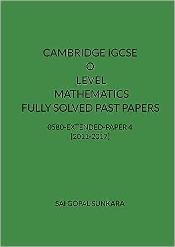 Buy CAMBRIDGE IGCSE O LEVEL MATHEMATICS [0580] FULLY SOLVED