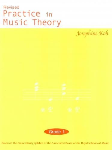 Koh: Practice In Music Theory Grade 1
