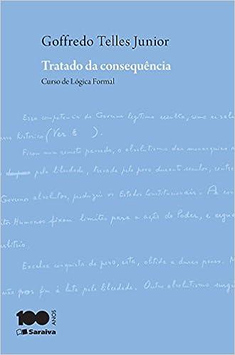Tratado da Consequncia: Curso de Logica Formal: Goffredo Telles Jr.: 9788502209114: Amazon.com: Books