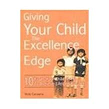 Giving Your Child the Excellence Edge: 10 Traits Your Child Needs to Achieve Lifelong Success