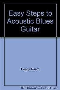 Easy Steps to Acoustic Blues Guitar - Homespun Video Acoustic Guitar Instrumentals