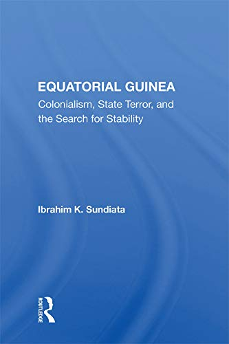 Equatorial Guinea: Colonialism, State Terror, And