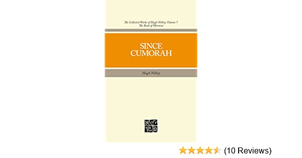 The Collected Works of Hugh Nibley, Vol. 7: Since Cumorah