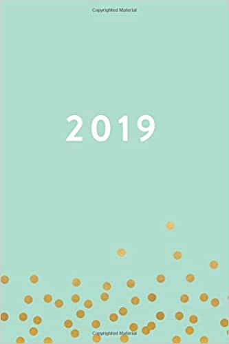 2019 weekly monthly planner mint green yellow dots january 2019 december 2019 6 x 9 2019 12 month daily weekly monthly planner organizer agenda journal and calendar