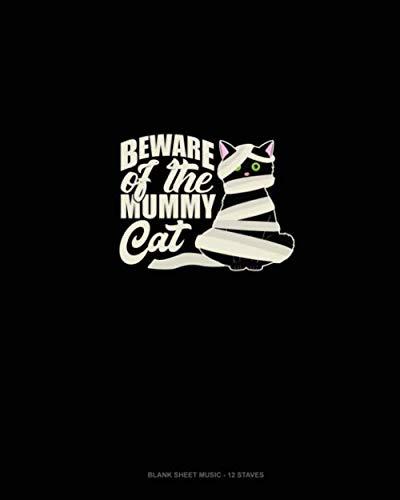 - Beware of the Mummy Cat: Blank Sheet Music - 12 Staves