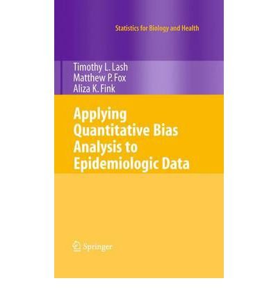 [(Applying Quantitative Bias Analysis to Epidemiologic Data )] [Author: Timothy L. Lash] [Oct-2010] pdf