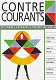 Contre Courants : Les Femmes S'écrivent Á Travers les Siècles, Caws, Mary Ann and Houlding, Elizabeth A., 0130429201