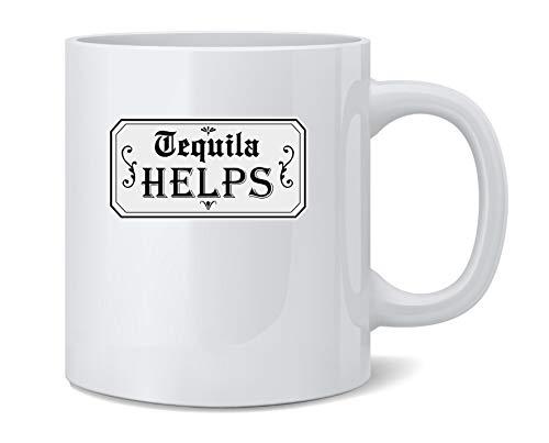 (Tequila Helps Cinco de Mayo Funny Drinking Coffee Mug Tea Cup 12 oz)