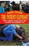The Patient Elephant, David Conrad Taylor, 0860518353