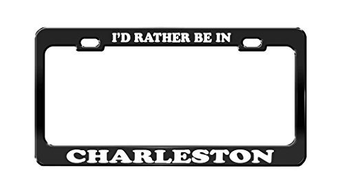 I'D RATHER BE IN CHARLESTON Beautiful Place Black License Plate - Shops Charleston Place