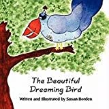The Beautiful Dreaming Bird, Susan Borden, 1456018272