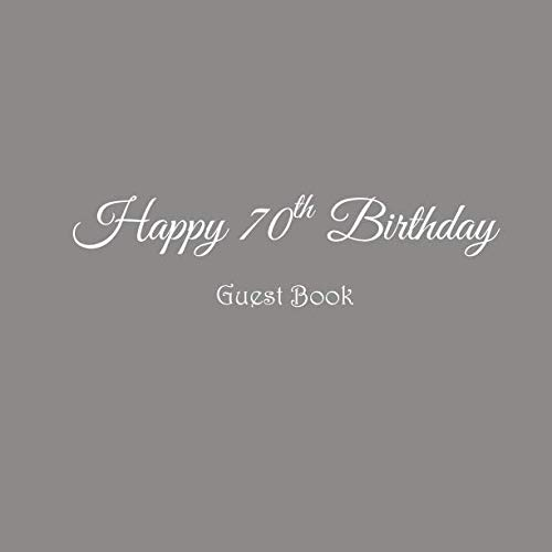 Happy 70th Birthday Guest Book: Happy 70 year old 70th Birthday Party Guest Book gifts accessories decor ideas supplies decorations for women men ... decorations gifts ideas women men) -