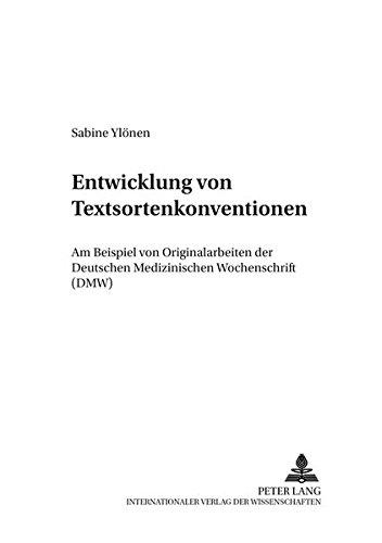 Entwicklung von Textsortenkonventionen: Am Beispiel von Originalarbeiten der Deutschen Medizinischen Wochenschrift (DMW) (Leipziger Fachsprachen-Studien)