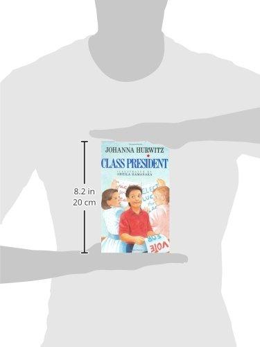 Class President: Johanna Hurwitz, Sheila Hamanaka: 9780688091149 ...
