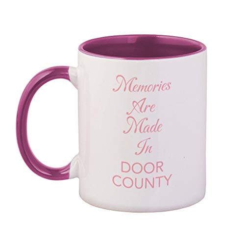 Soft Pink Memories are Made in Door County Ceramic Cup Colored Mug - Pink