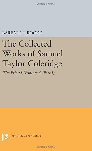 The Collected Works of Samuel Taylor Coleridge, Volume 4 (Part I): The Friend