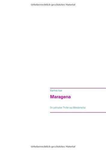 Maragena: Ein politischer Thriller aus Mittelamerika