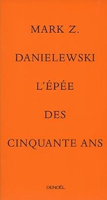 L'épée des cinquante ans par Danielewski