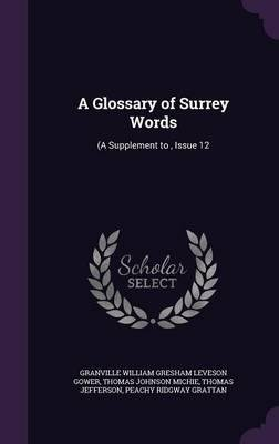 Download A glossary of Surrey words : (A supplement to no. 12. ) 1893 [Hardcover] PDF