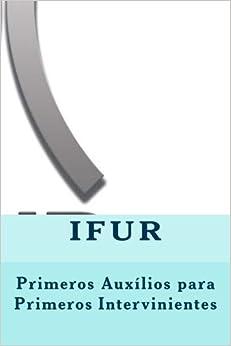 Primeros auxilios para primeros intervinientes: Volume 2